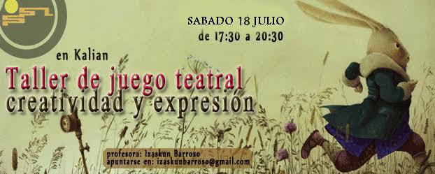 TALLER DE JUEGO TEATRAL: CREATIVIDAD & EXPRESION