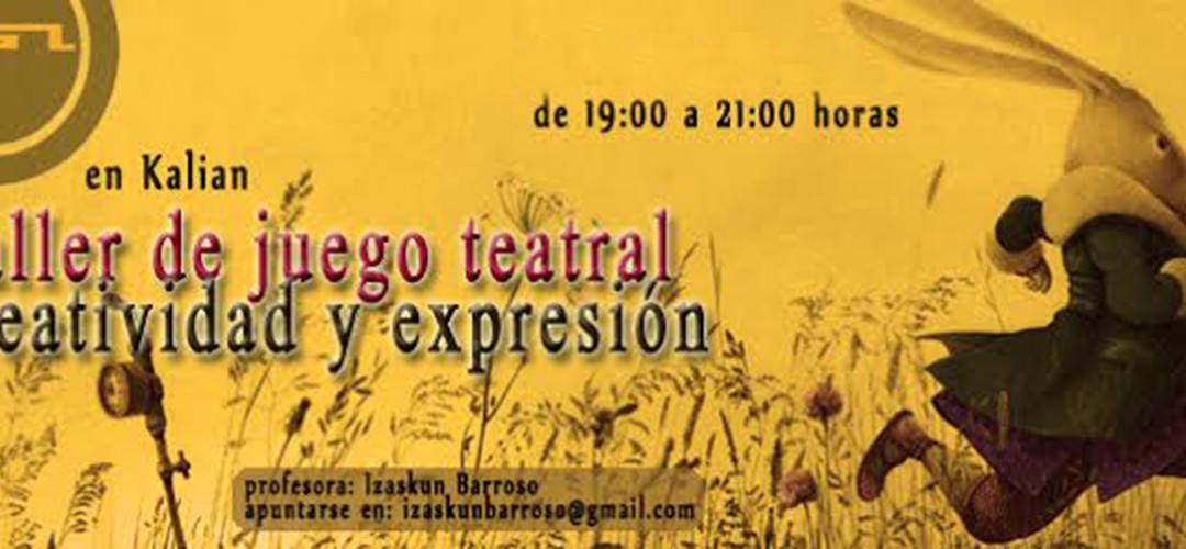TALLER JUEGO TEATRAL: CREATIVIDAD Y EXPRESIÓN